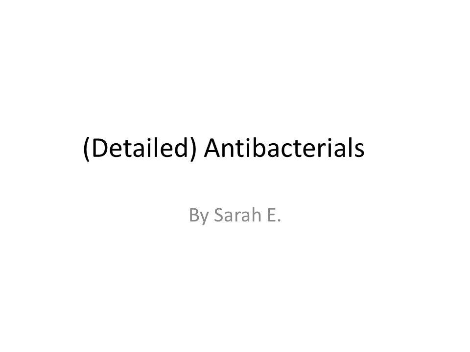 (Detailed) Antibacterials