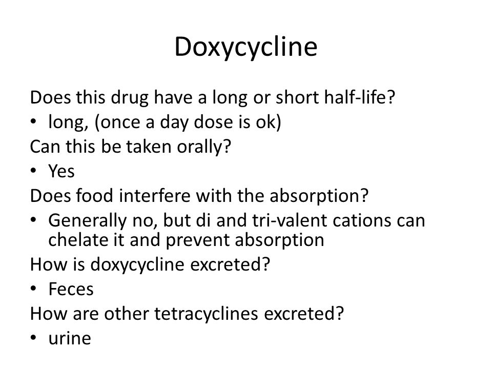 Doxycycline Does this drug have a long or short half-life