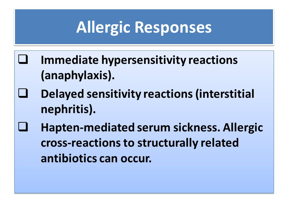 Allergic Responses Immediate hypersensitivity reactions (anaphylaxis).