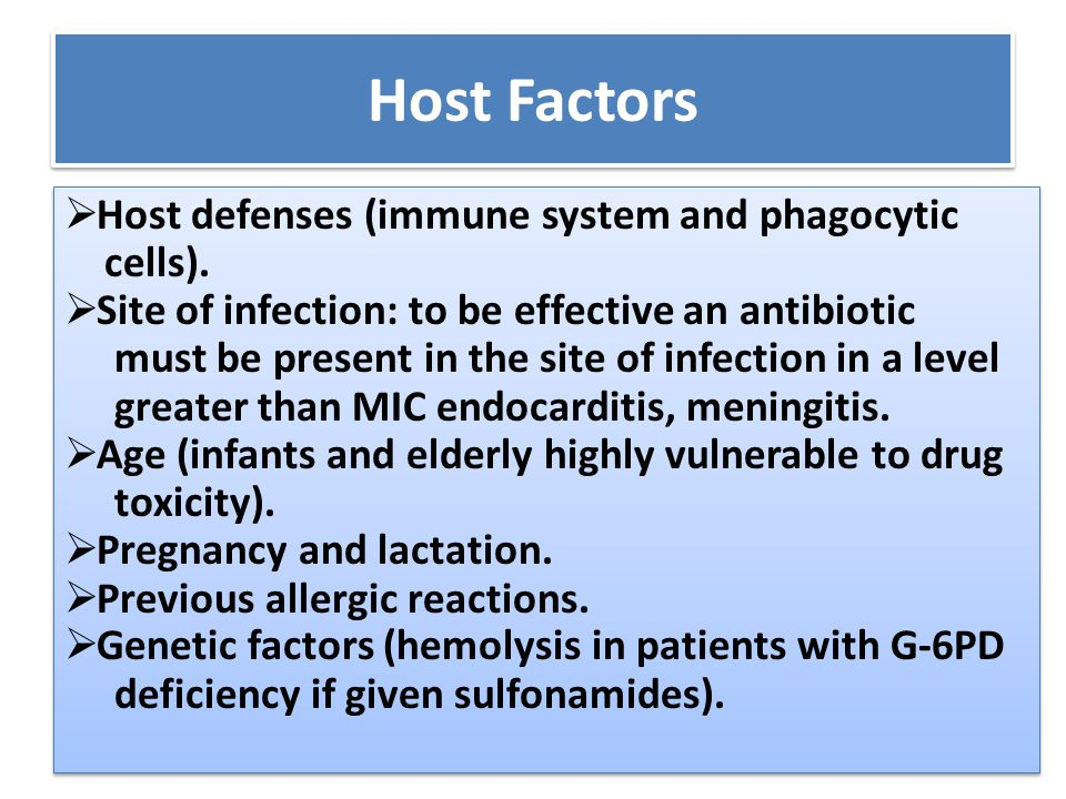 Host Factors Host defenses (immune system and phagocytic cells).