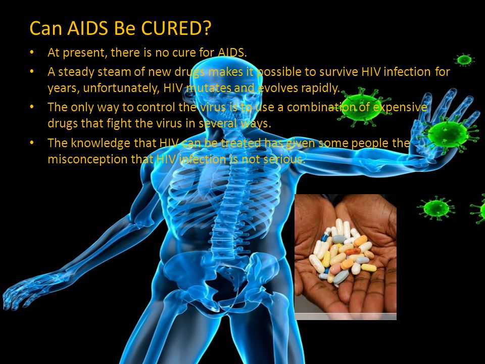 Can AIDS Be CURED At present, there is no cure for AIDS.