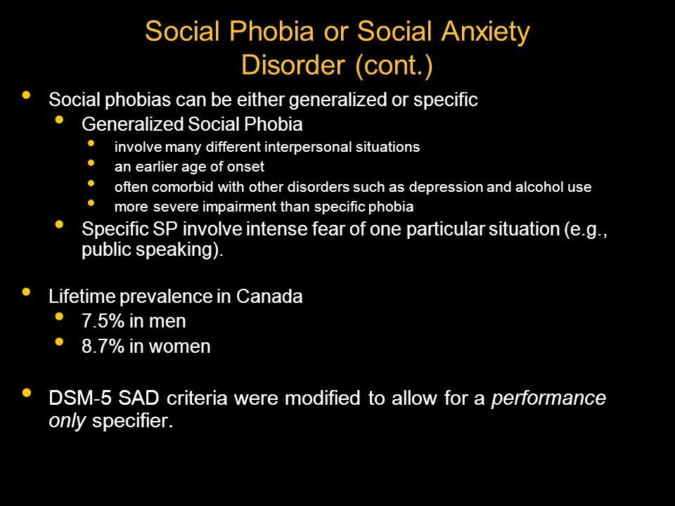 Social Phobia or Social Anxiety Disorder (cont.)