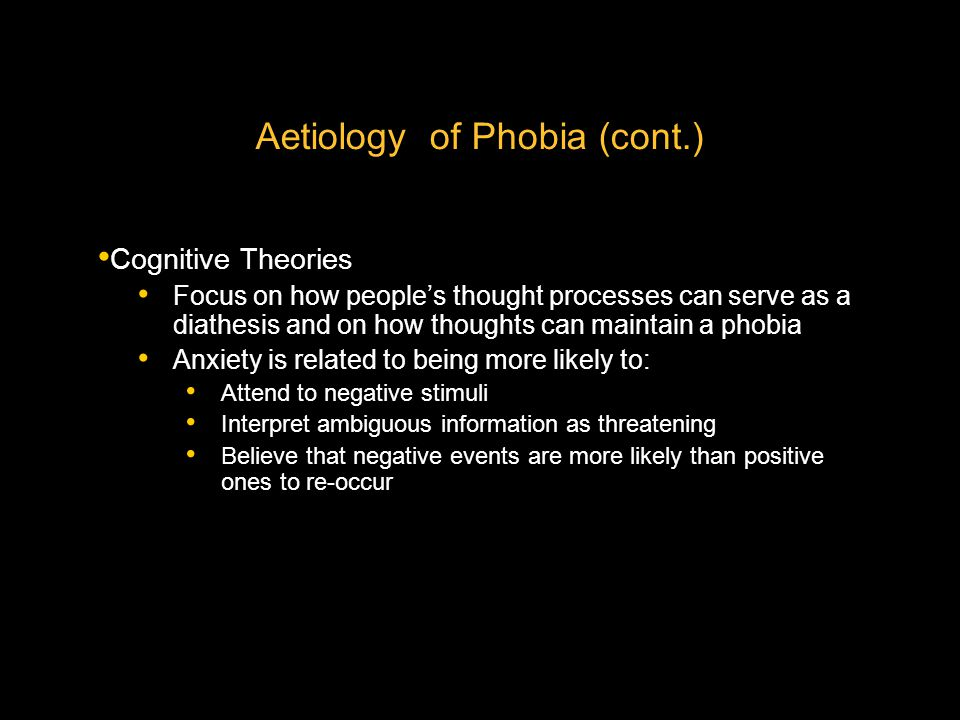 Aetiology of Phobia (cont.)