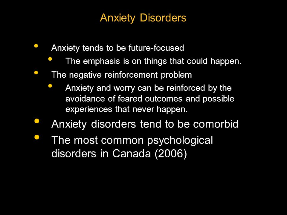 Anxiety disorders tend to be comorbid