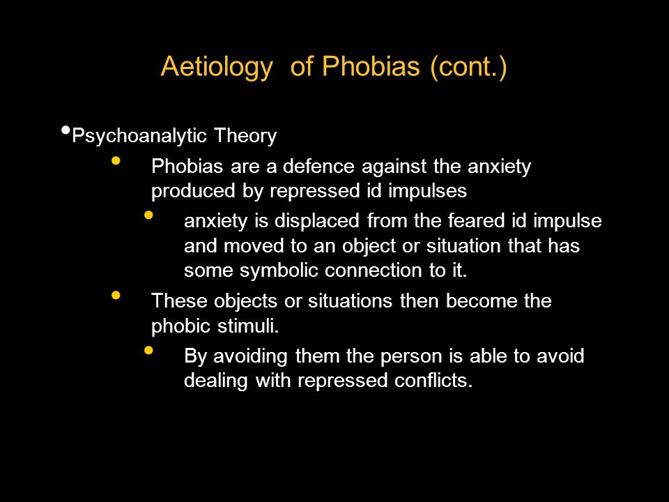 Aetiology of Phobias (cont.)
