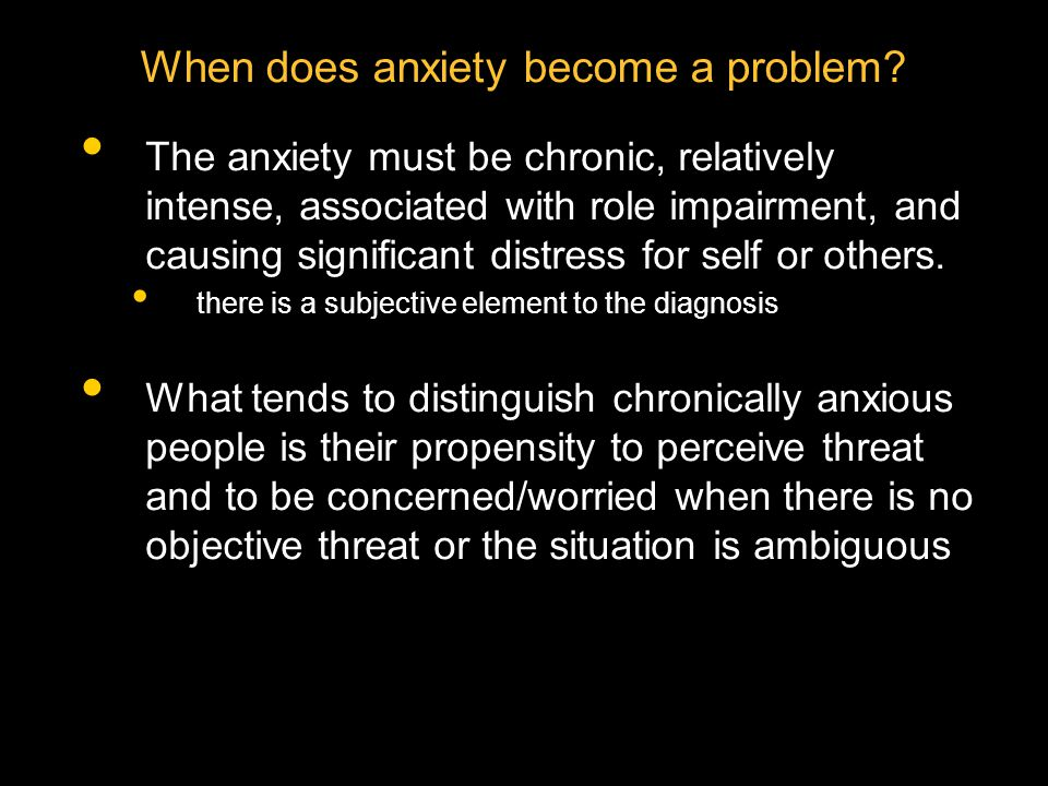 When does anxiety become a problem
