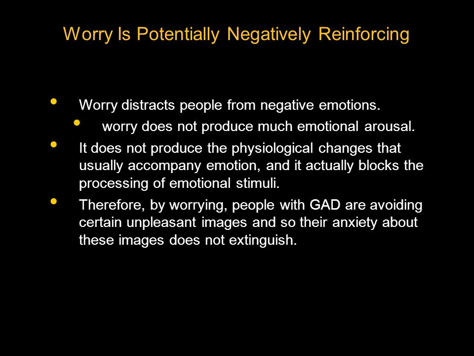 Worry Is Potentially Negatively Reinforcing
