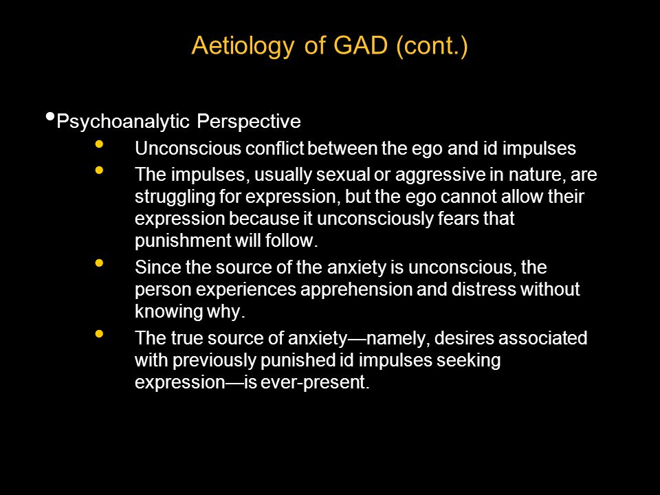 Aetiology of GAD (cont.)