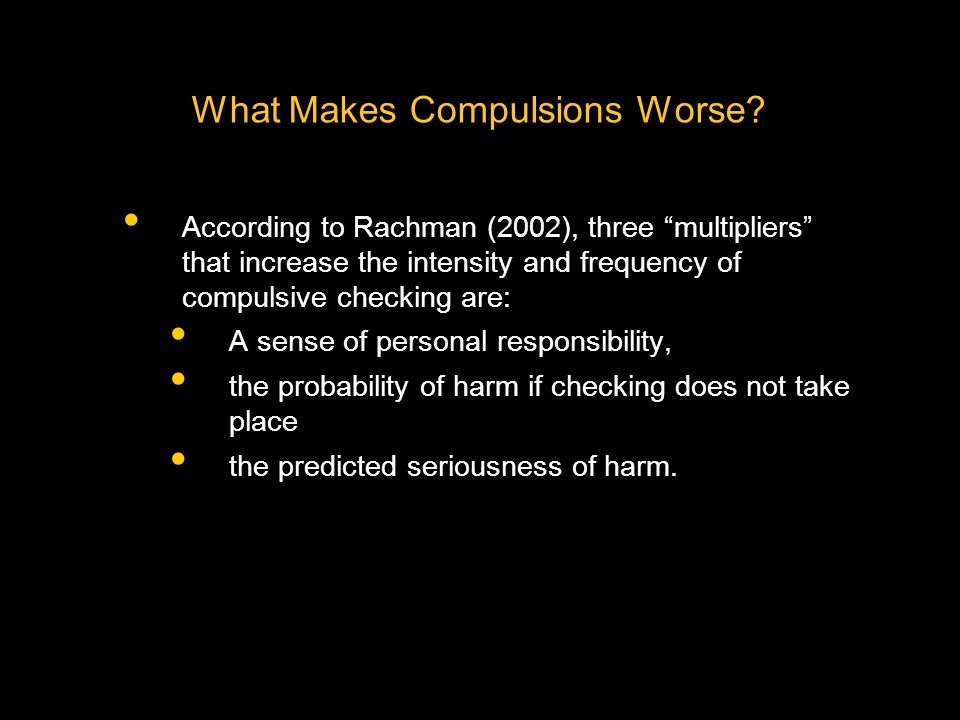 What Makes Compulsions Worse