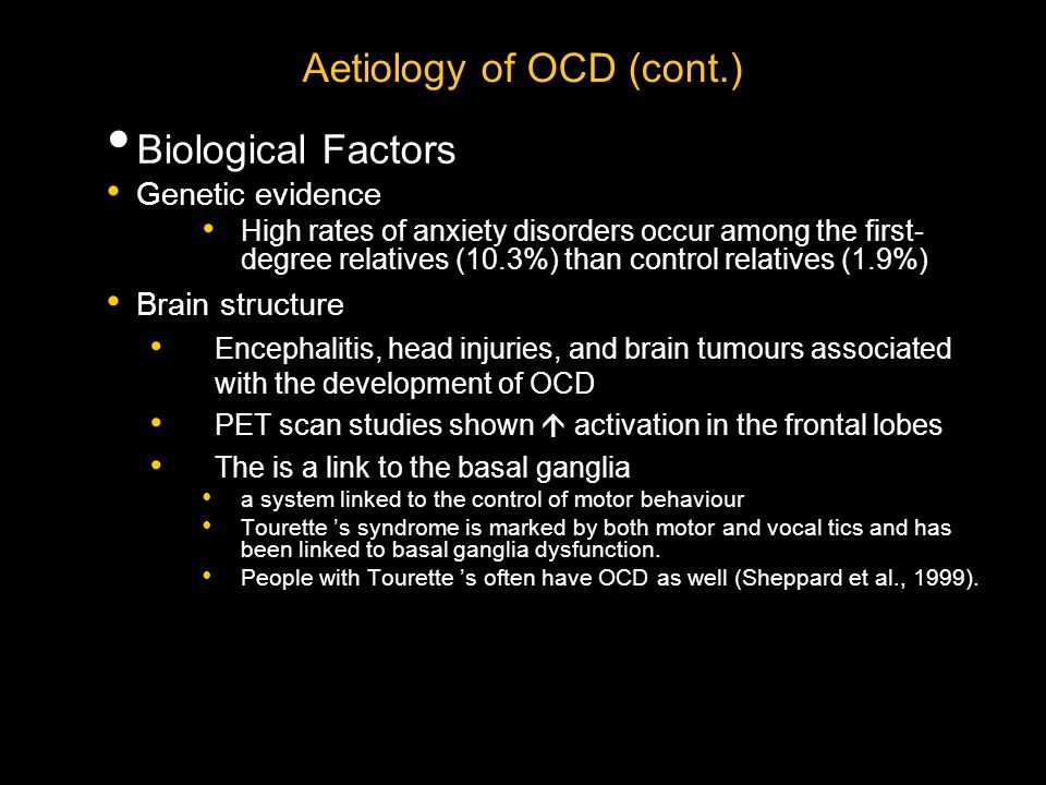 Aetiology of OCD (cont.)