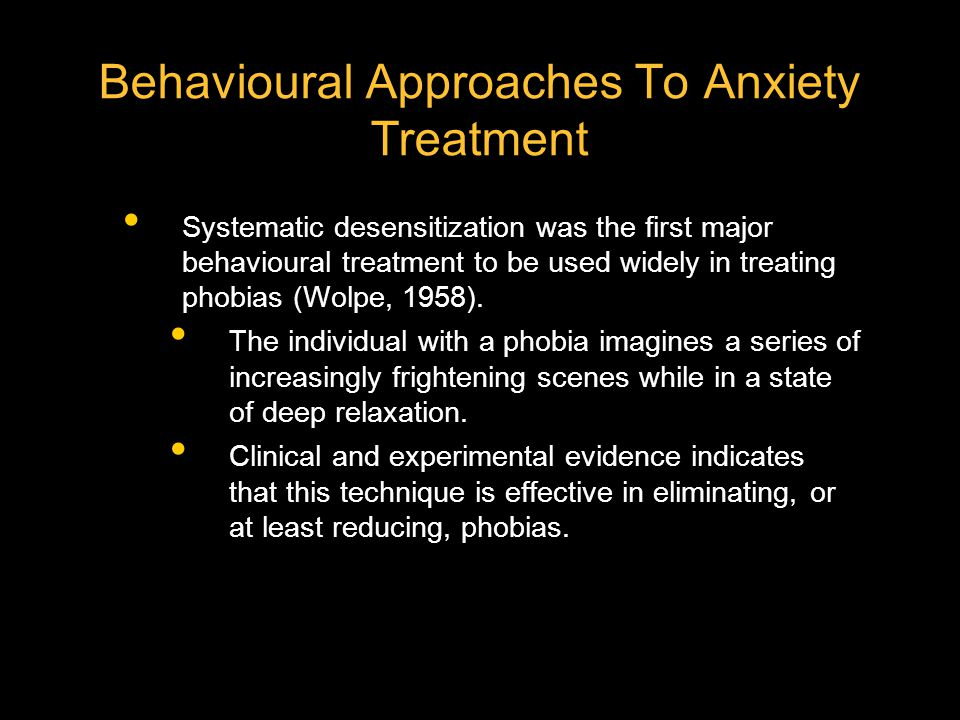 Behavioural Approaches To Anxiety Treatment