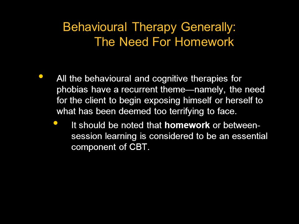 Behavioural Therapy Generally: The Need For Homework