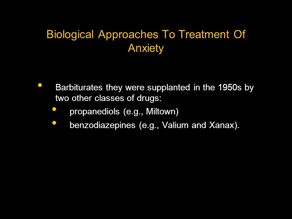 Biological Approaches To Treatment Of Anxiety