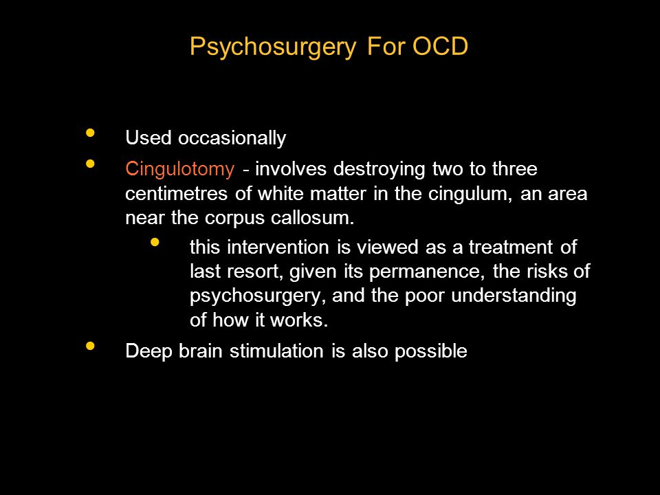 Psychosurgery For OCD Used occasionally