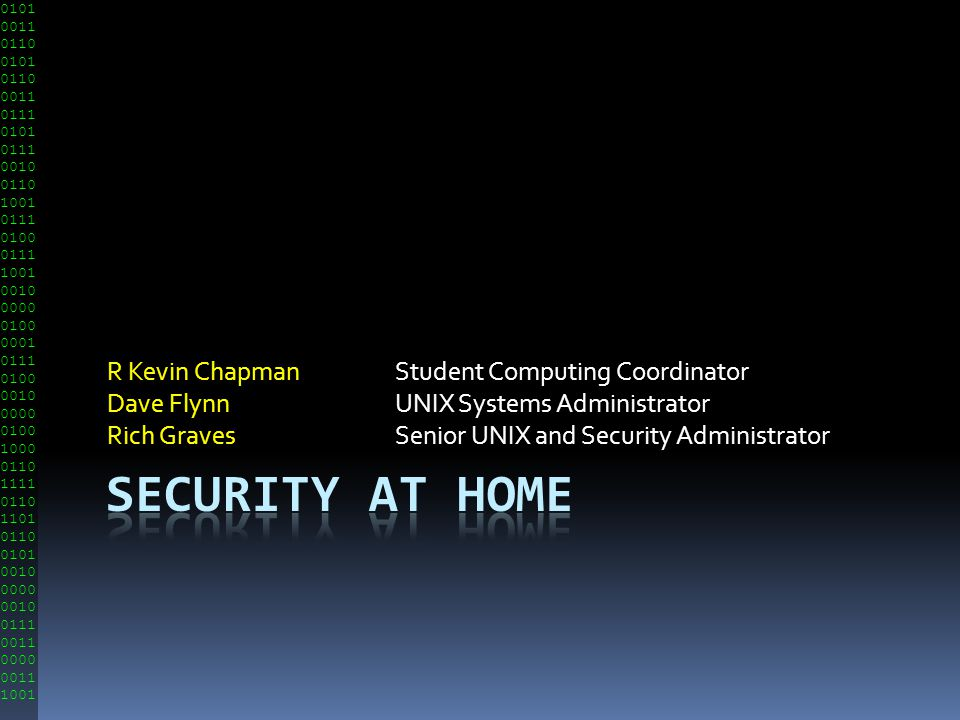Security at home R Kevin Chapman Student Computing Coordinator