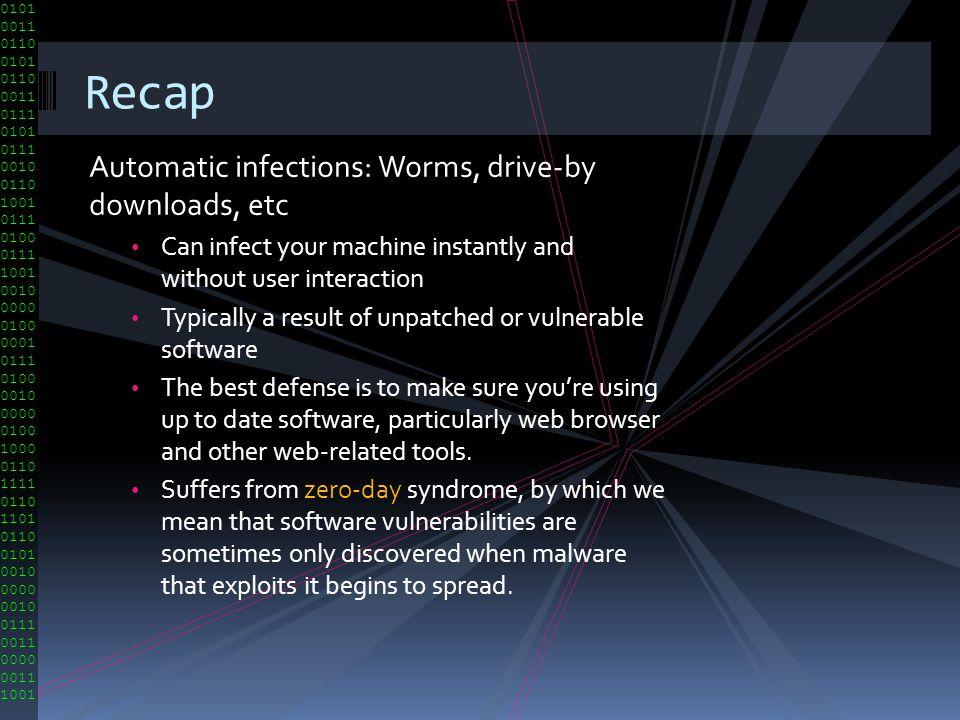 Recap Automatic infections: Worms, drive-by downloads, etc