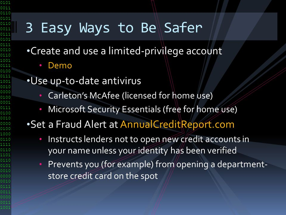 3 Easy Ways to Be Safer Create and use a limited-privilege account
