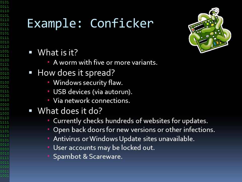 Example: Conficker What is it How does it spread What does it do