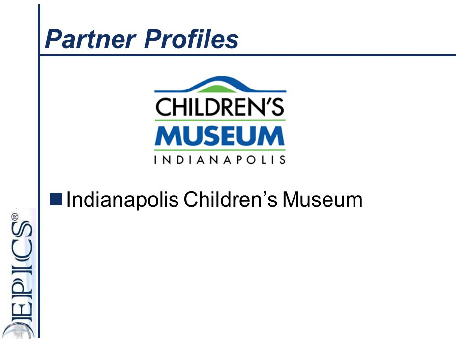 Partner Profiles Indianapolis Children's Museum