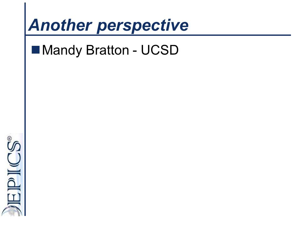 Another perspective Mandy Bratton - UCSD