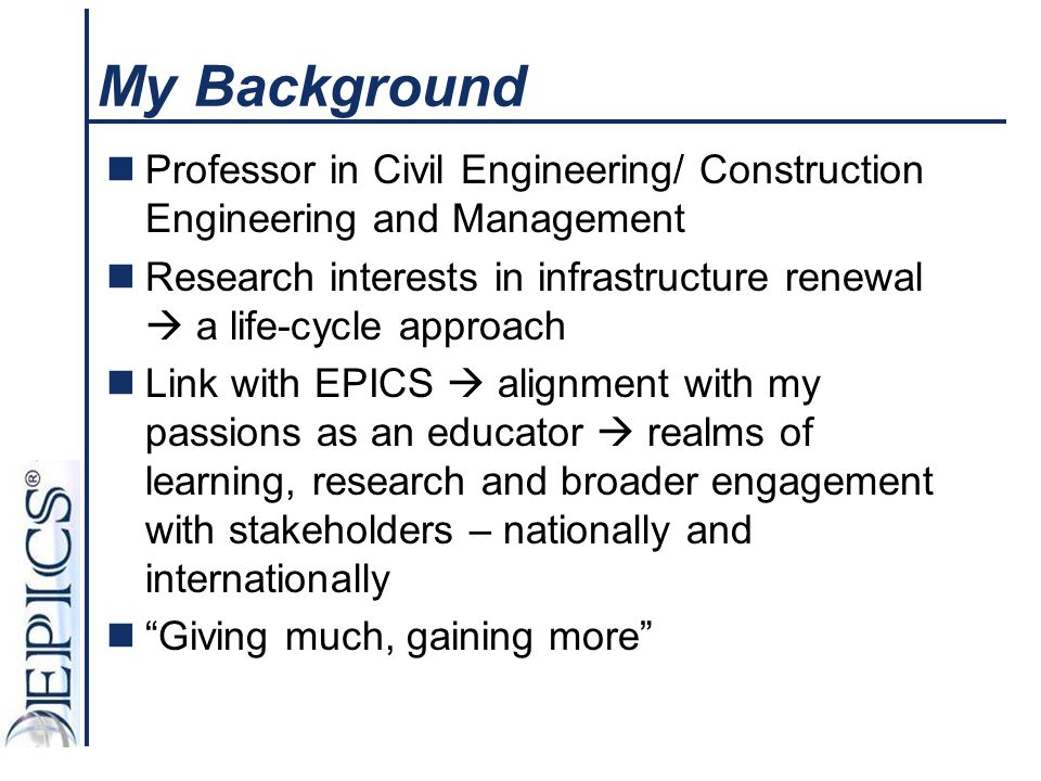 My Background Professor in Civil Engineering/ Construction Engineering and Management.