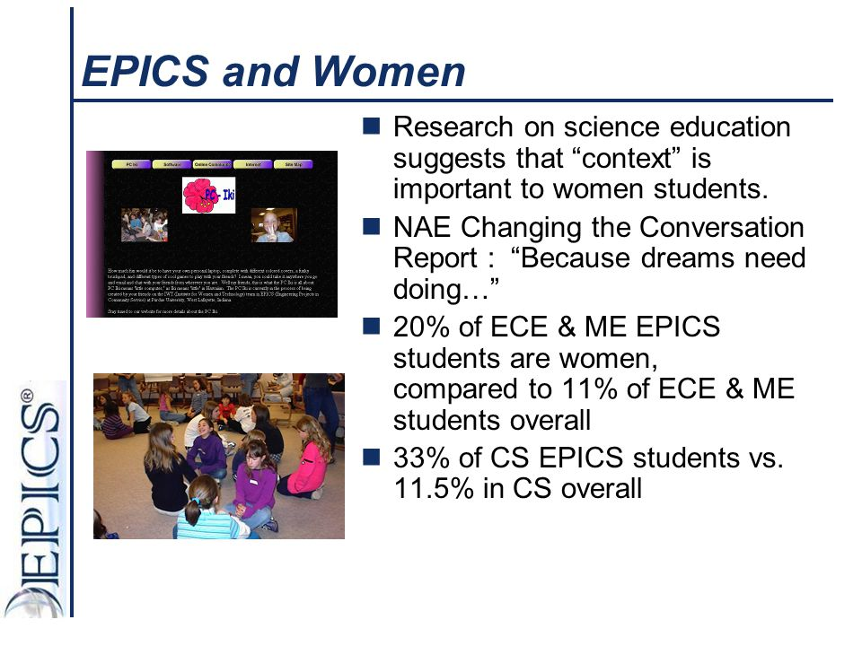 EPICS and Women Research on science education suggests that context is important to women students.