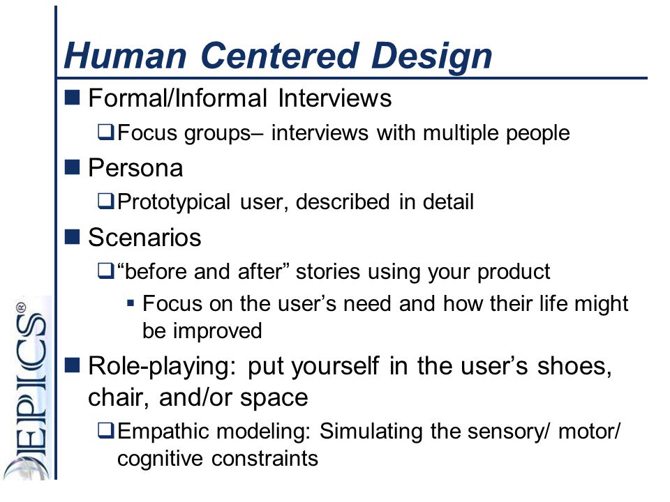 Human Centered Design Formal/Informal Interviews Persona Scenarios