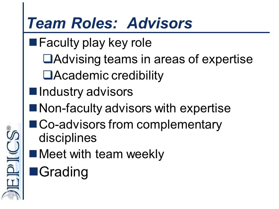 Team Roles: Advisors Grading Faculty play key role