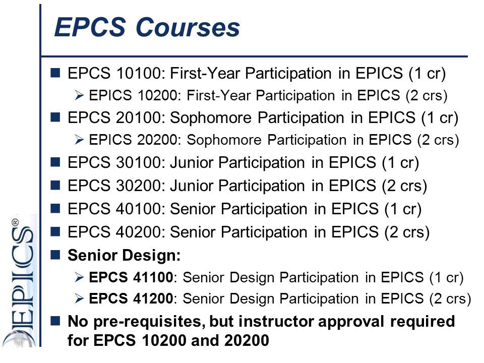 EPCS Courses EPCS 10100: First-Year Participation in EPICS (1 cr)