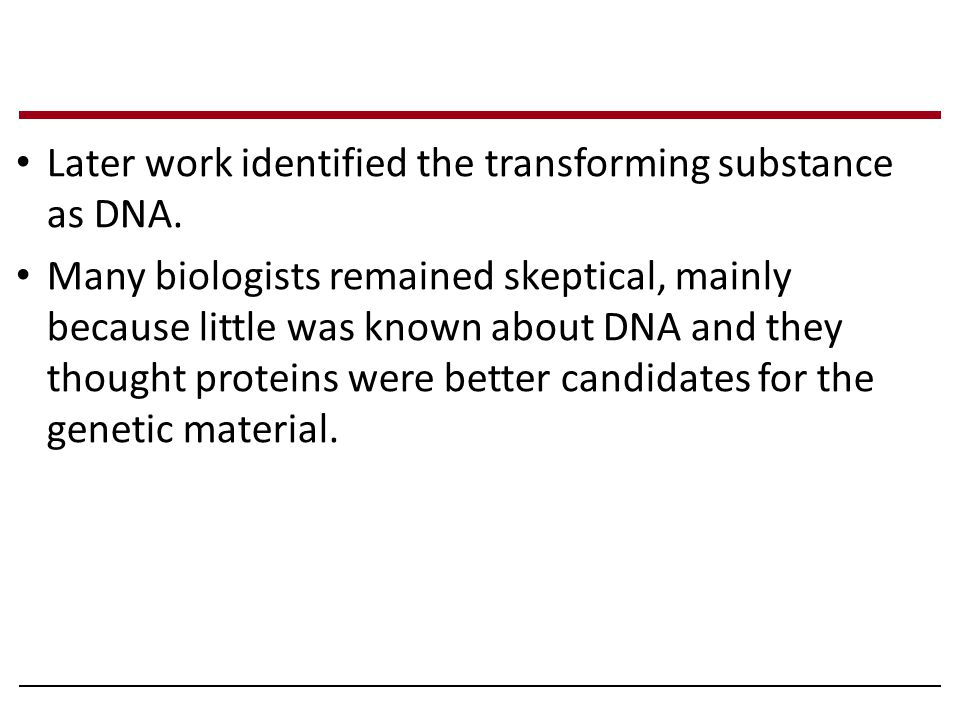 Later work identified the transforming substance as DNA.