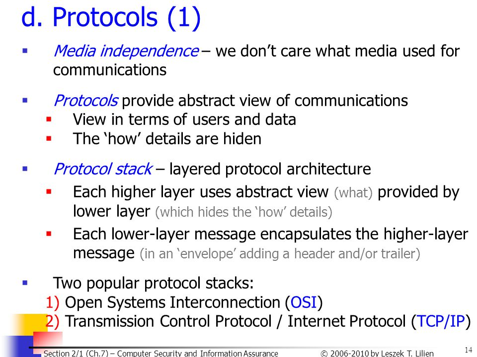 d. Protocols (1) Media independence – we don't care what media used for communications. Protocols provide abstract view of communications.