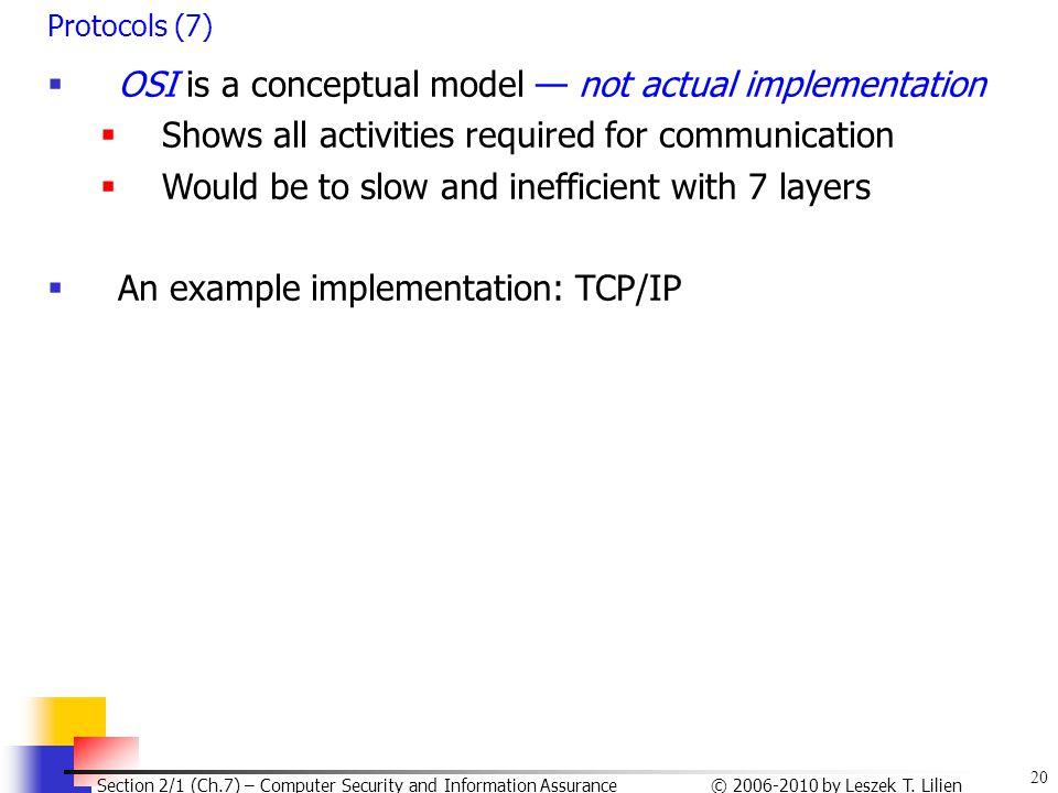 OSI is a conceptual model — not actual implementation