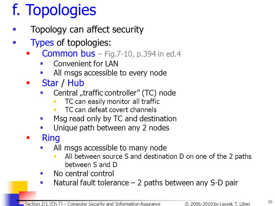 f. Topologies Topology can affect security Types of topologies: