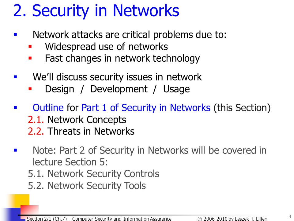 2. Security in Networks Network attacks are critical problems due to: