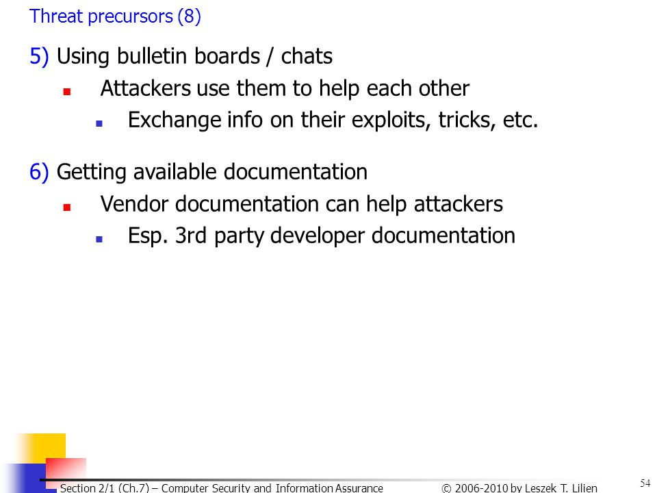 5) Using bulletin boards / chats Attackers use them to help each other
