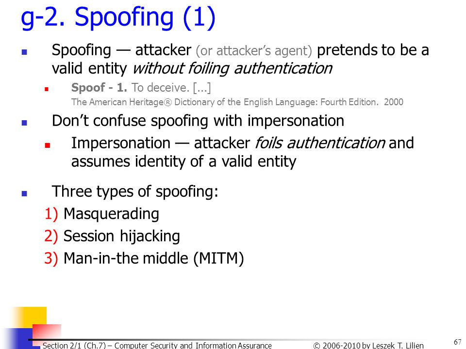 g-2. Spoofing (1) Spoofing — attacker (or attacker's agent) pretends to be a valid entity without foiling authentication.