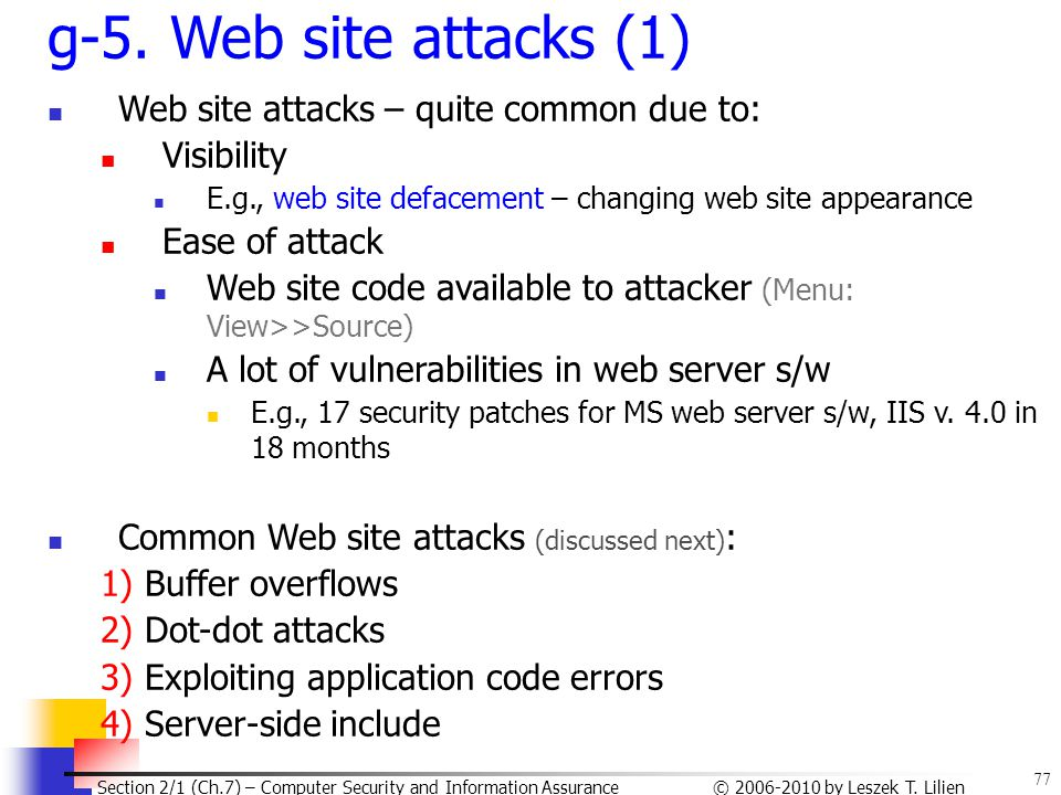g-5. Web site attacks (1) Web site attacks – quite common due to: