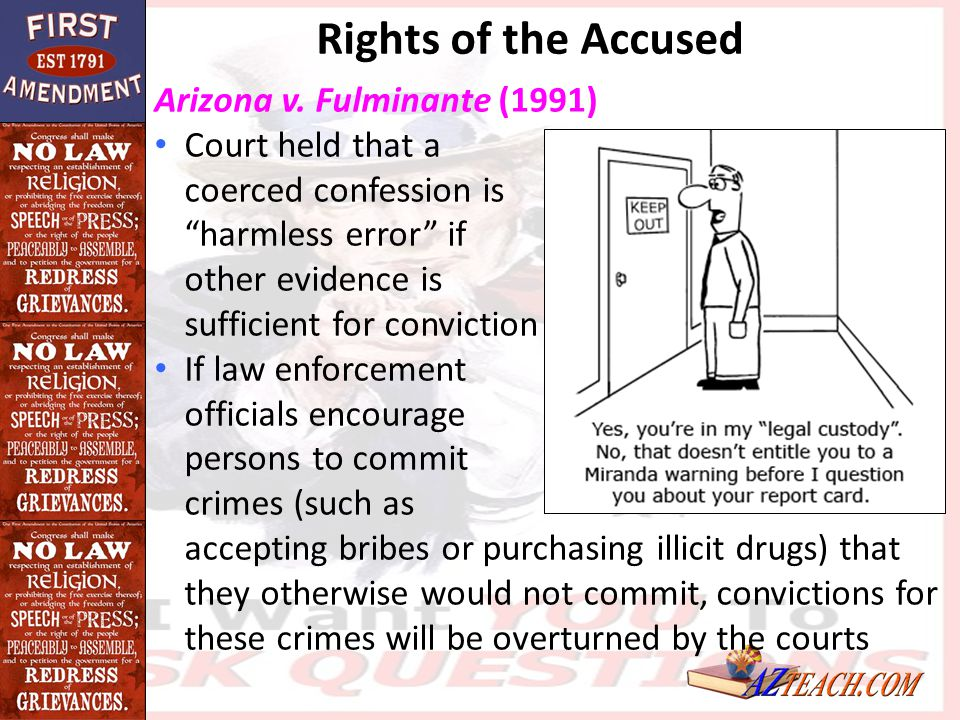 Rights of the Accused Arizona v. Fulminante (1991)