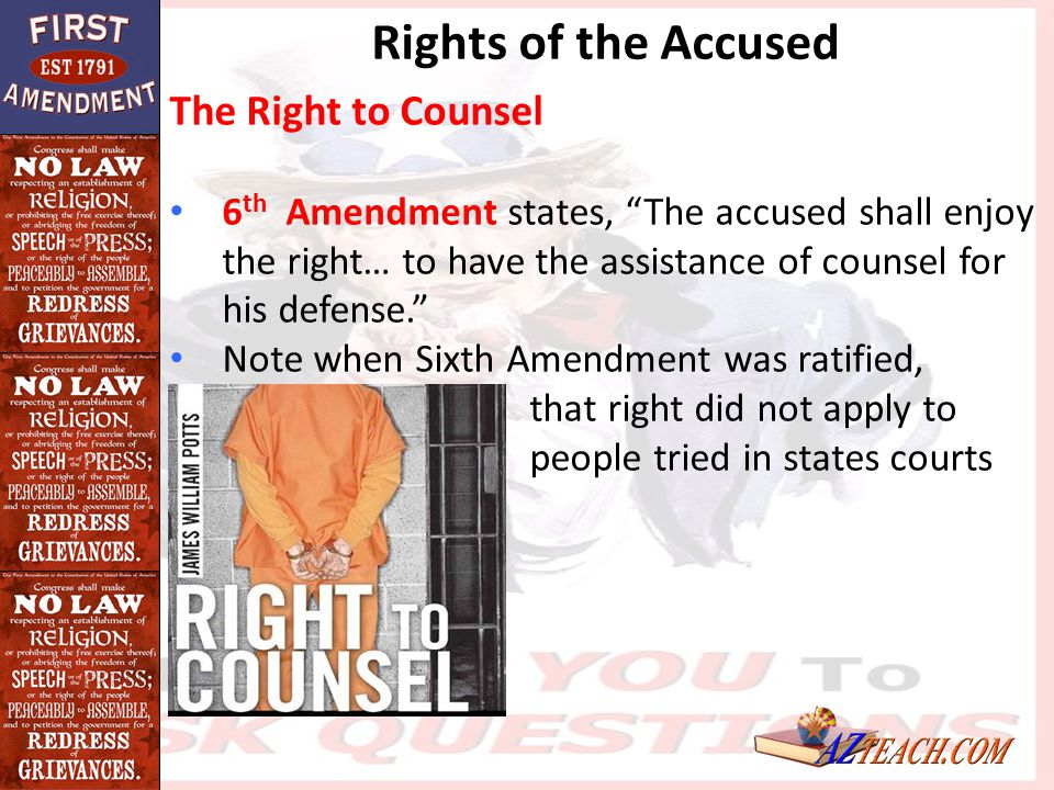 Rights of the Accused The Right to Counsel