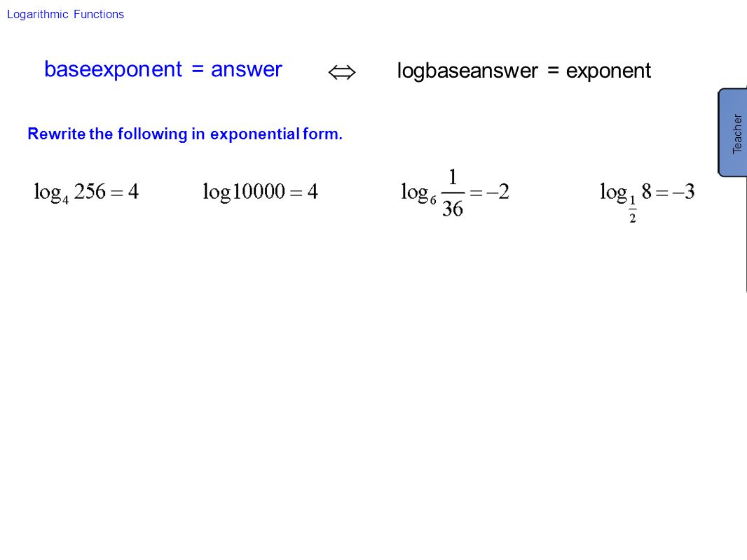baseexponent = answer logbaseanswer = exponent