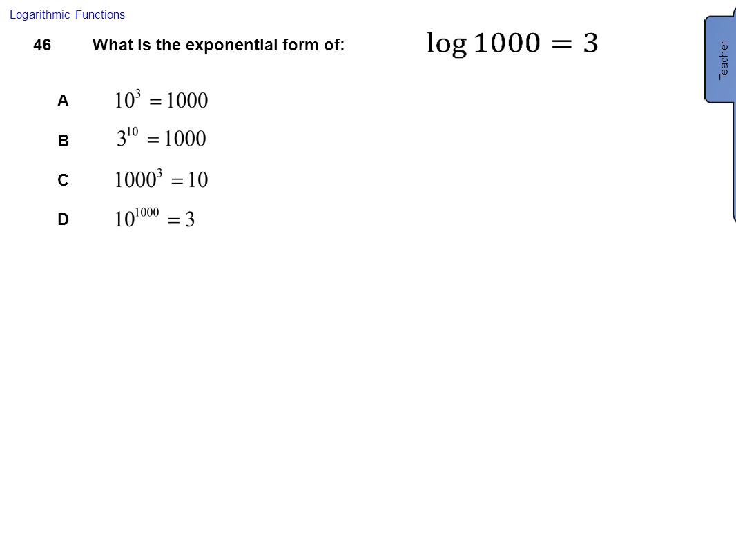 What is the exponential form of: