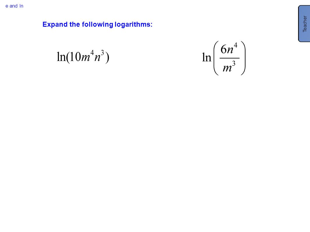 Expand the following logarithms: