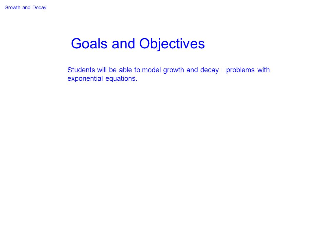 Growth and Decay Goals and Objectives.