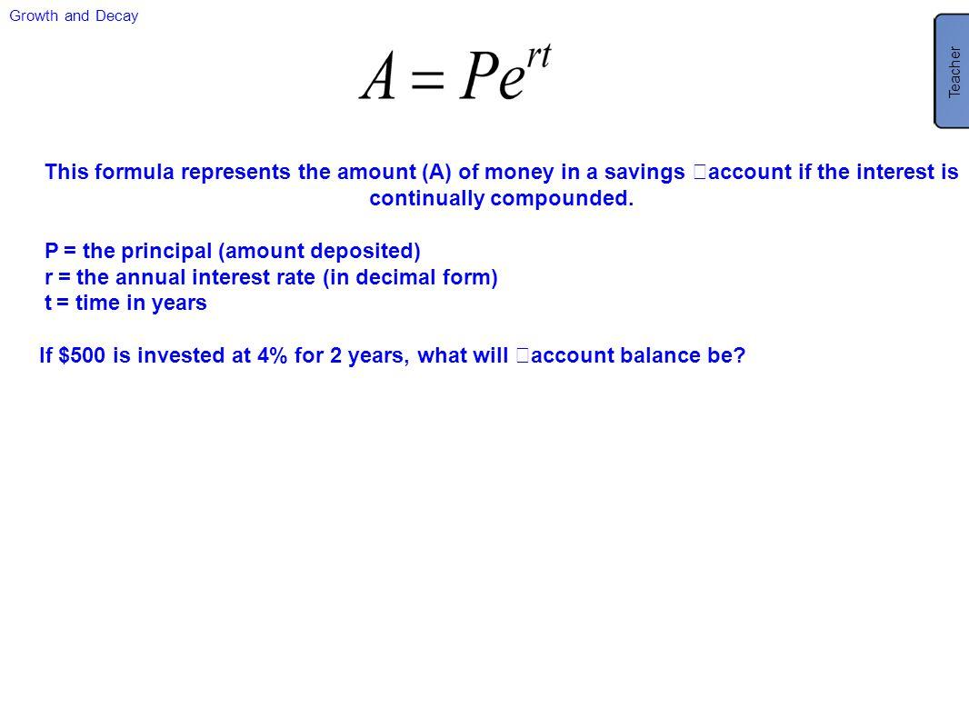 P = the principal (amount deposited)