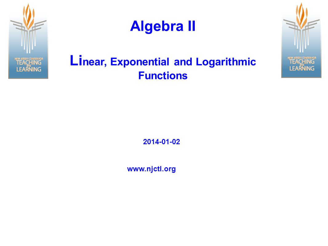 Linear, Exponential and Logarithmic Functions