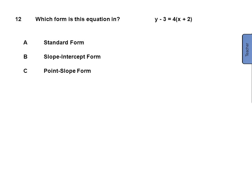 Which form is this equation in y - 3 = 4(x + 2)