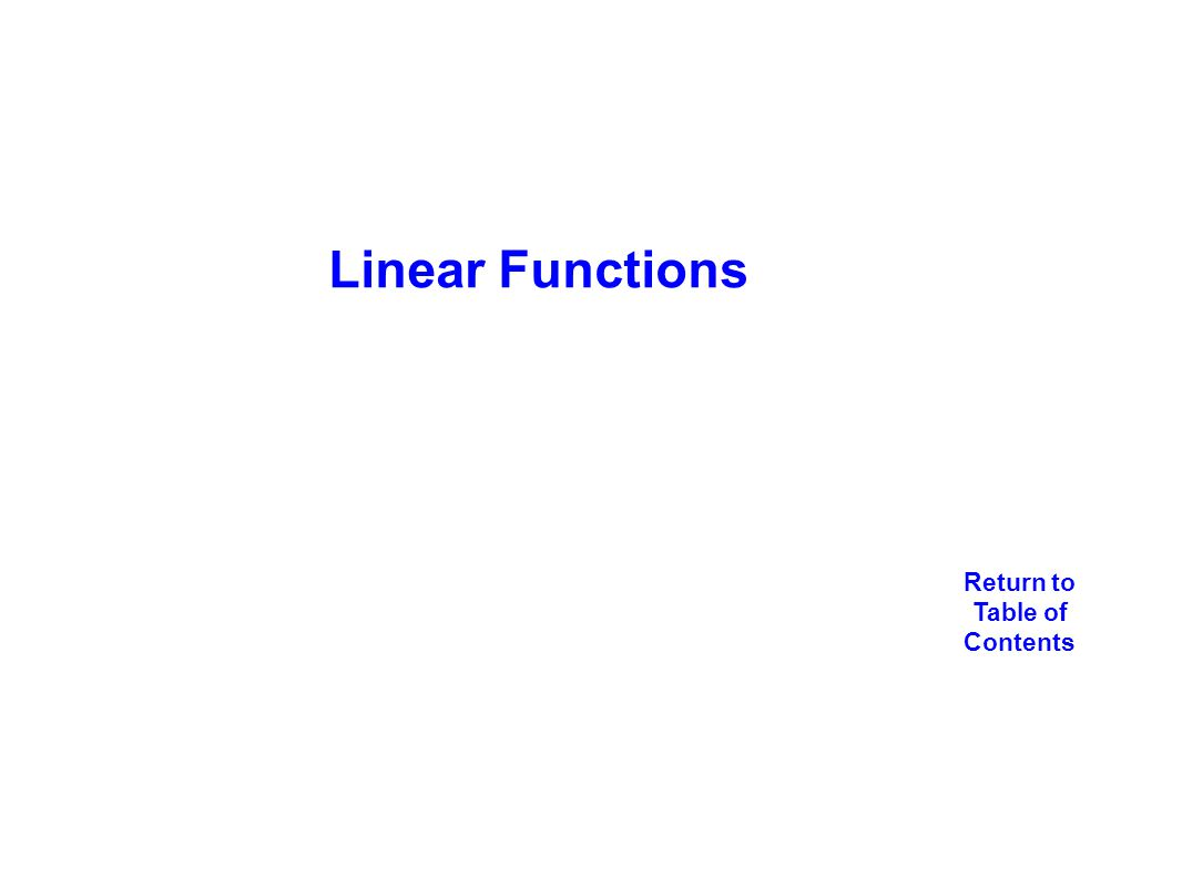 Linear Functions Return to Table of Contents