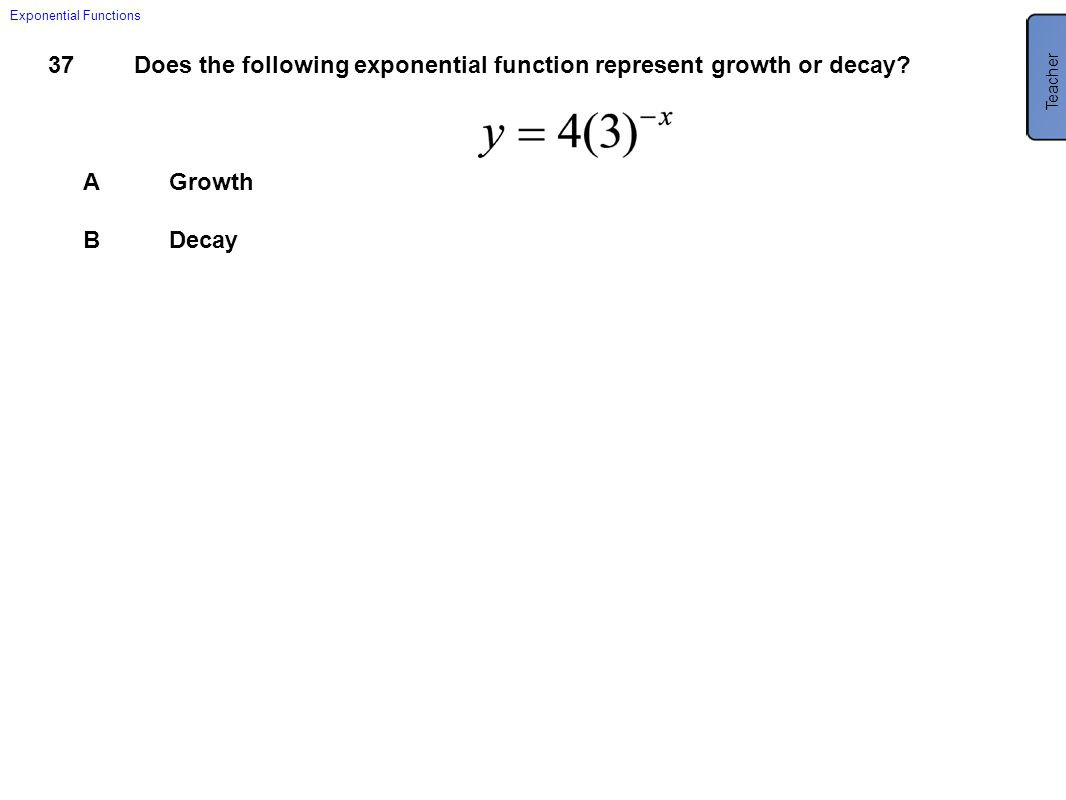 B Decay. Rewrite the function with a positive exponent: