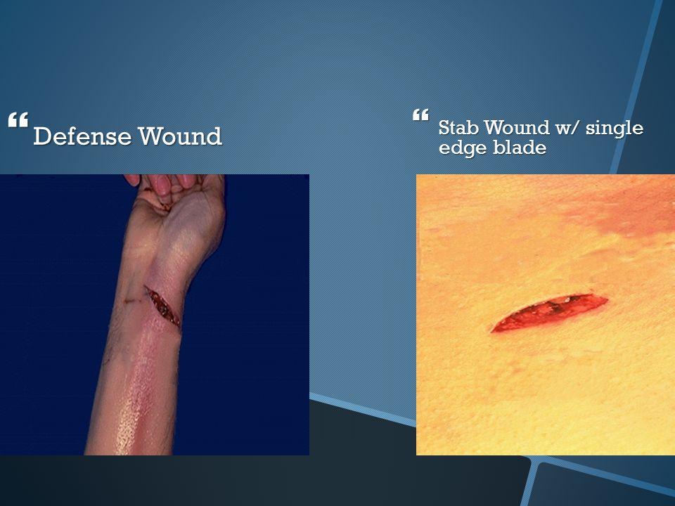 Defense Wound Stab Wound w/ single edge blade