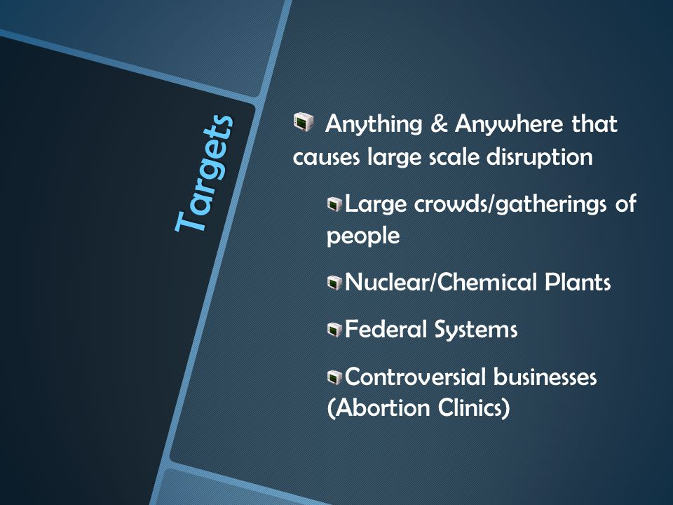 Targets Anything & Anywhere that causes large scale disruption